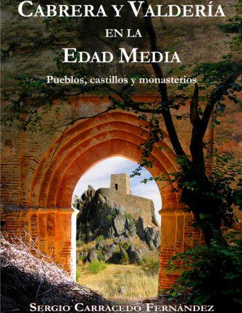 Portada del libro titulado Cabrera y Valdería en la Edad Media. Pueblos, castillos y monasterios